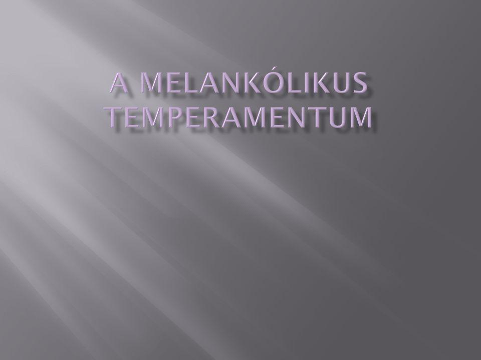 """ A melancholia jelentése : fekete epe.A """"melankolikus szó görög eredetű."""