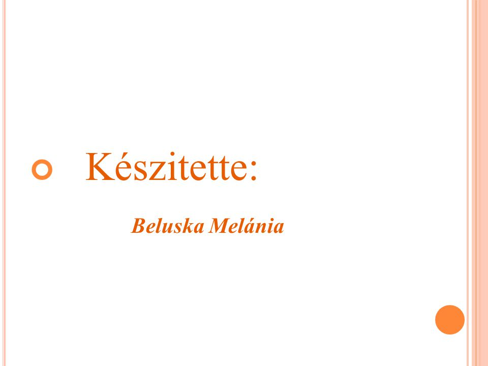 Készitette: Beluska Melánia