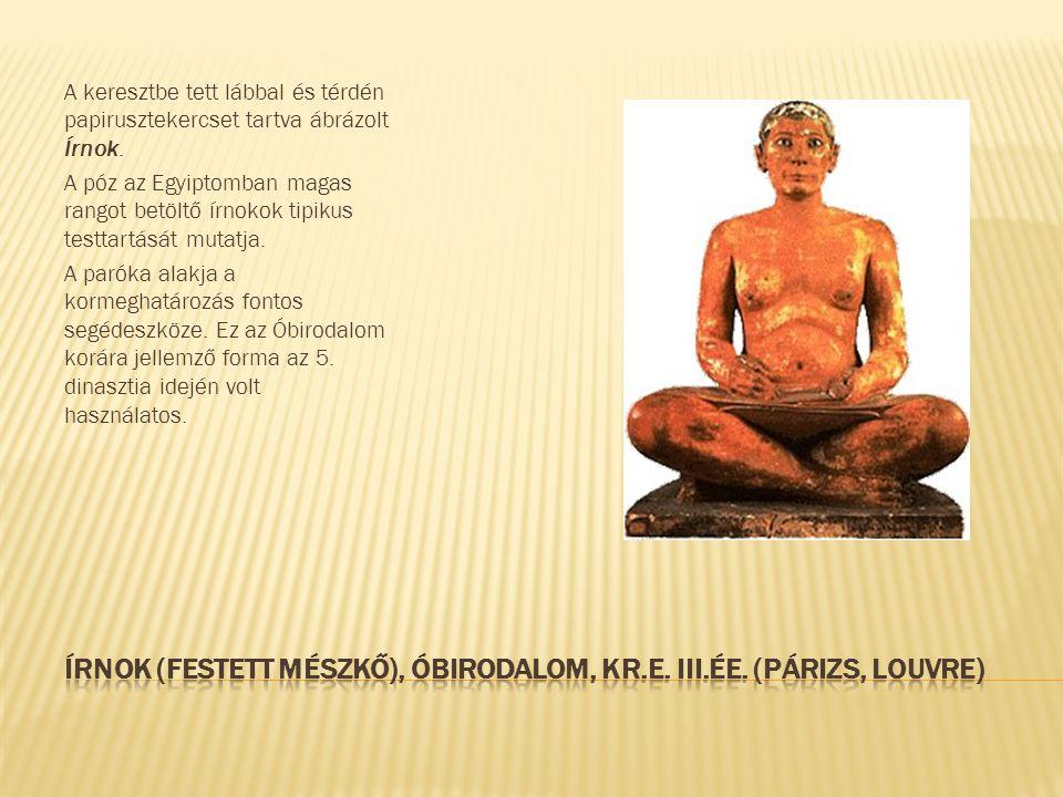 A keresztbe tett lábbal és térdén papirusztekercset tartva ábrázolt Írnok.