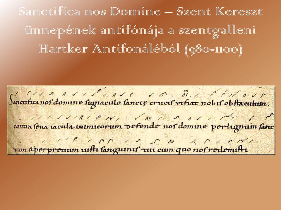 Sanctifica nos Domine – Szent Kereszt ünnepének antifónája a szentgalleni Hartker Antifonáléból (980-1100)