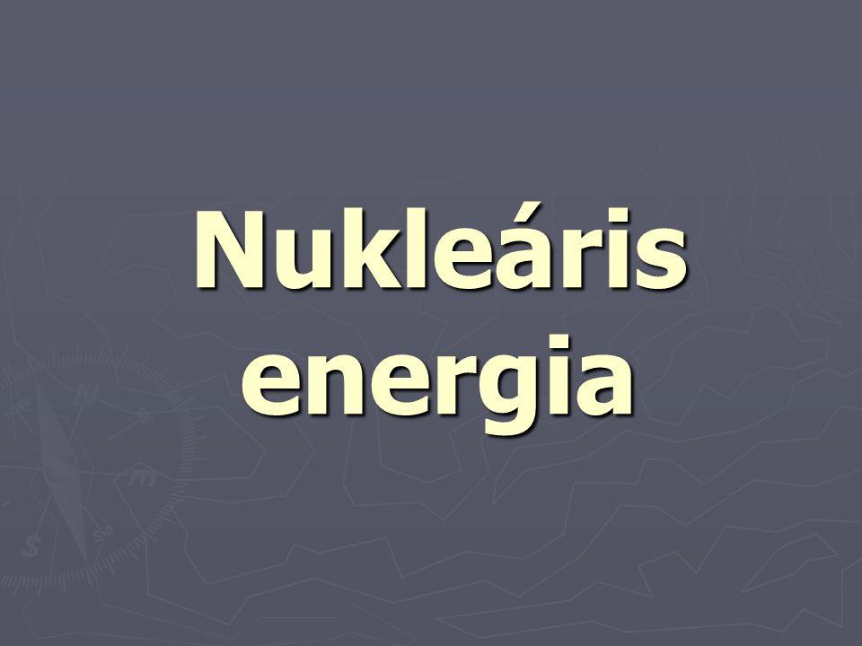 ► A nukleáris energia az utóbbi két évtizedben reménytelenül kiment a divatból.