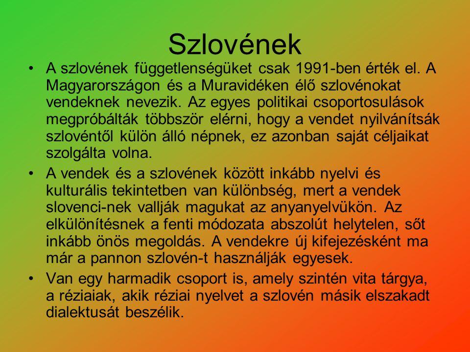 Szlovének A szlovének függetlenségüket csak 1991-ben érték el. A Magyarországon és a Muravidéken élő szlovénokat vendeknek nevezik. Az egyes politikai