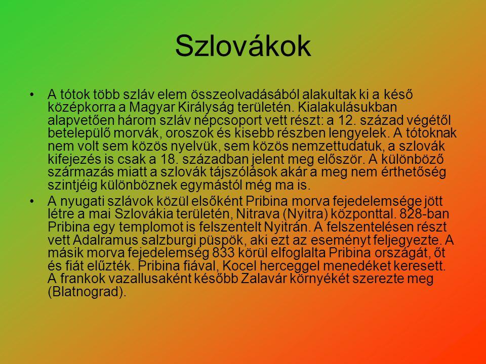 Szlovákok A tótok több szláv elem összeolvadásából alakultak ki a késő középkorra a Magyar Királyság területén. Kialakulásukban alapvetően három szláv