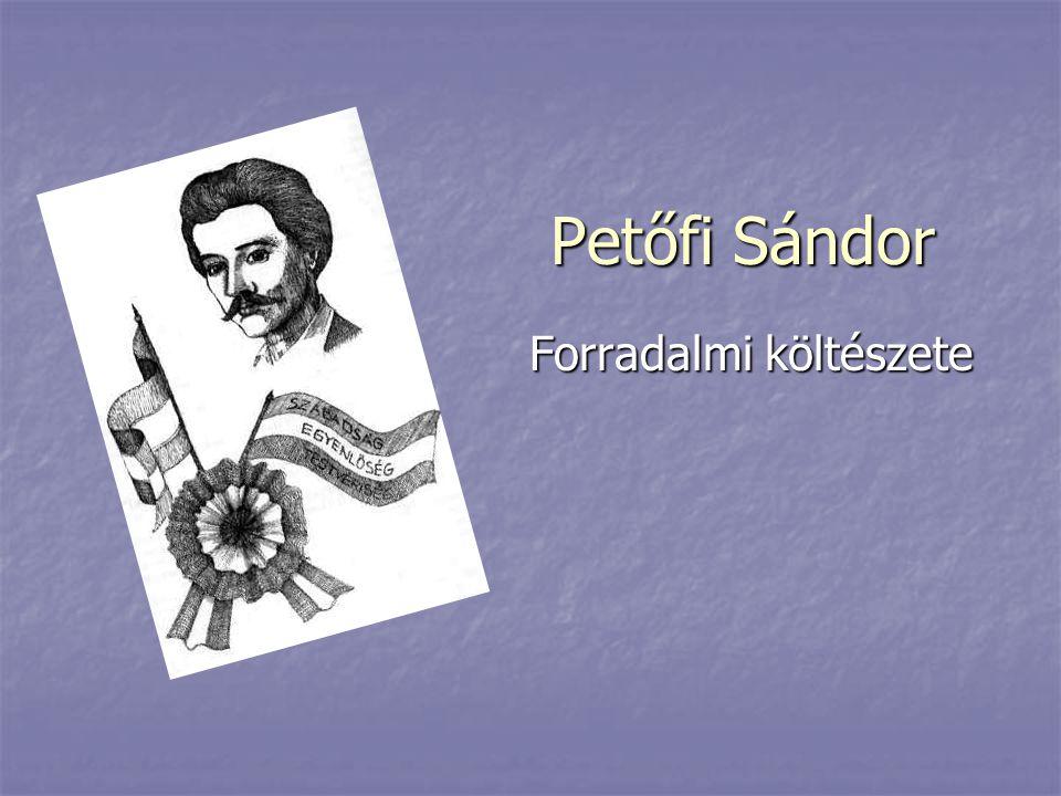 Petőfi Sándor Forradalmi költészete