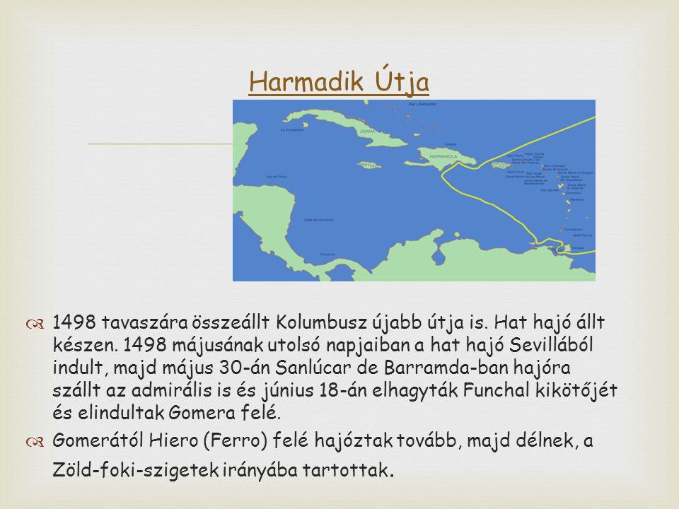   1498 tavaszára összeállt Kolumbusz újabb útja is. Hat hajó állt készen. 1498 májusának utolsó napjaiban a hat hajó Sevillából indult, majd május 3