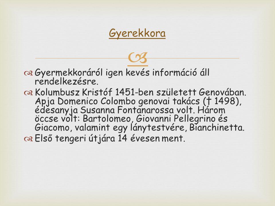  Gyermekkoráról igen kevés információ áll rendelkezésre.  Kolumbusz Kristóf 1451-ben született Genovában. Apja Domenico Colombo genovai takács (†
