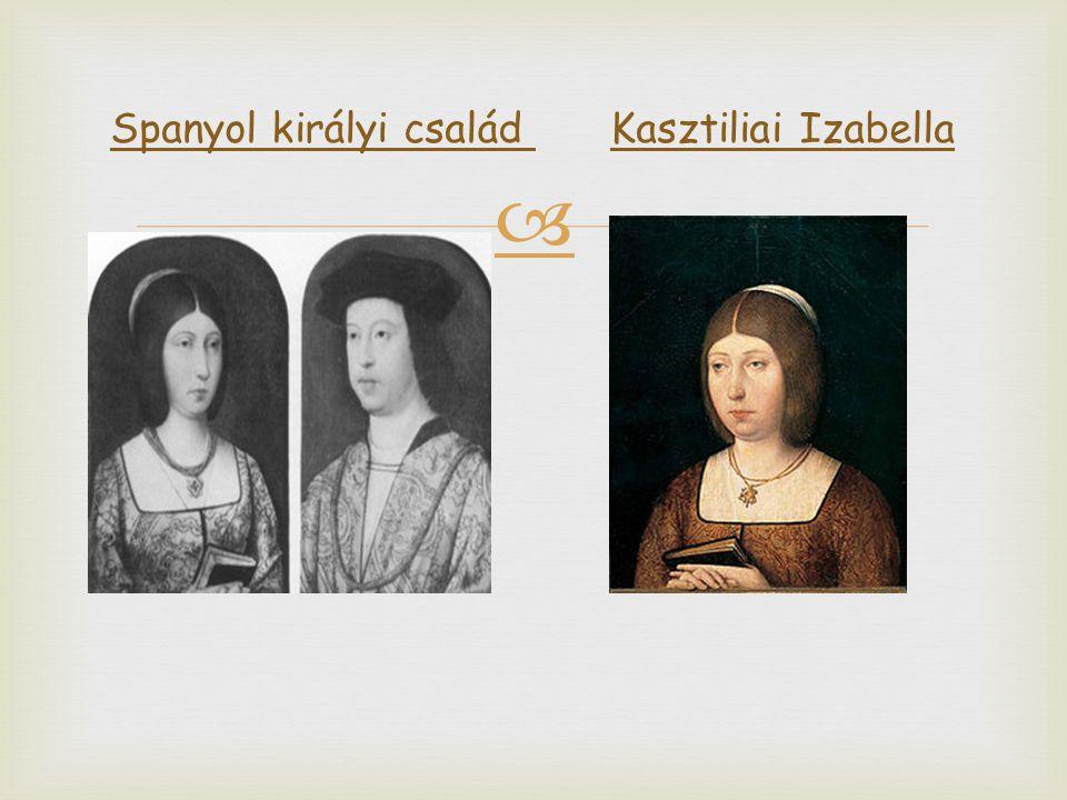  Spanyol királyi család Kasztiliai Izabella