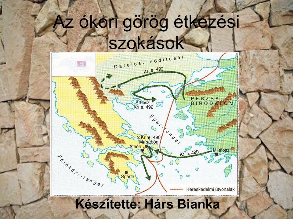 Az ókori görög étkezési szokások Készítette: Hárs Bianka