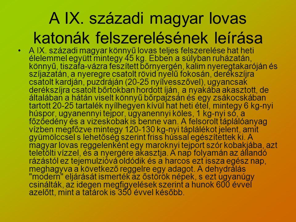A IX.századi magyar lovas katonák felszerelésének leírása A IX.