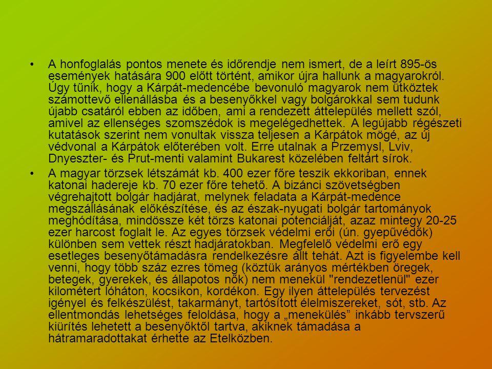 A honfoglalás pontos menete és időrendje nem ismert, de a leírt 895-ös események hatására 900 előtt történt, amikor újra hallunk a magyarokról.
