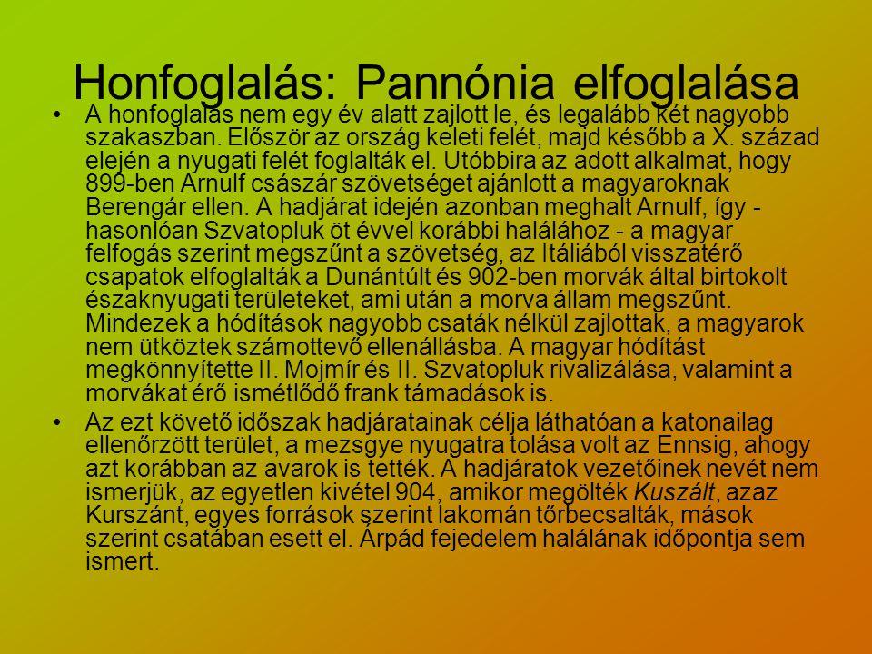 Honfoglalás: Pannónia elfoglalása A honfoglalás nem egy év alatt zajlott le, és legalább két nagyobb szakaszban.