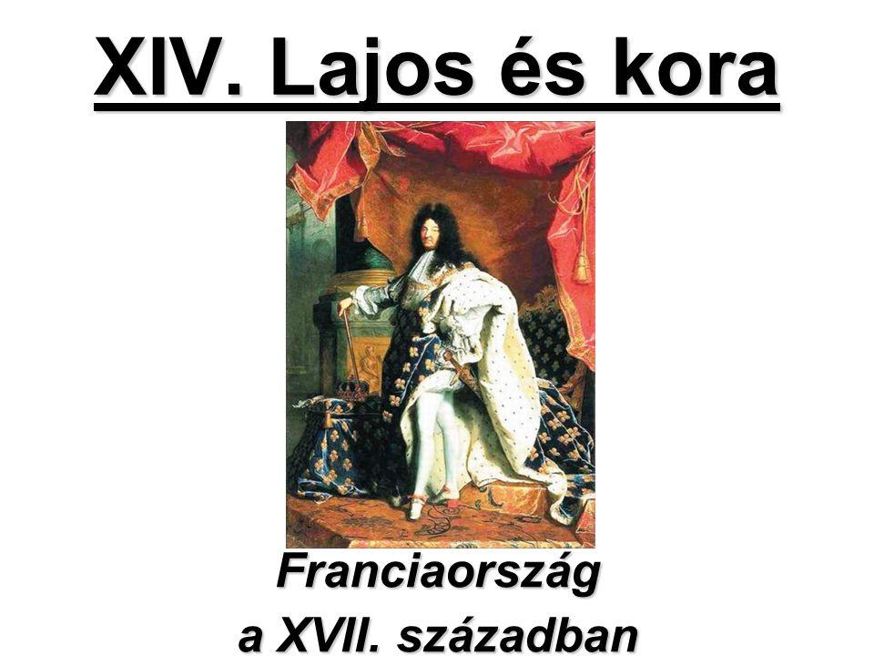 XIV. Lajos és kora Franciaország a XVII. században