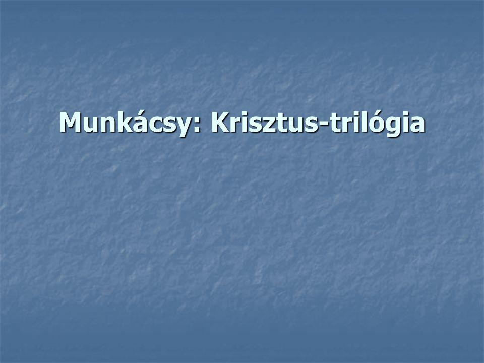 Munkácsy: Krisztus-trilógia