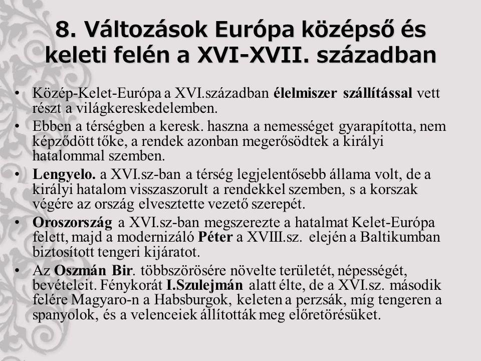 8.Változások Európa középső és keleti felén a XVI-XVII.