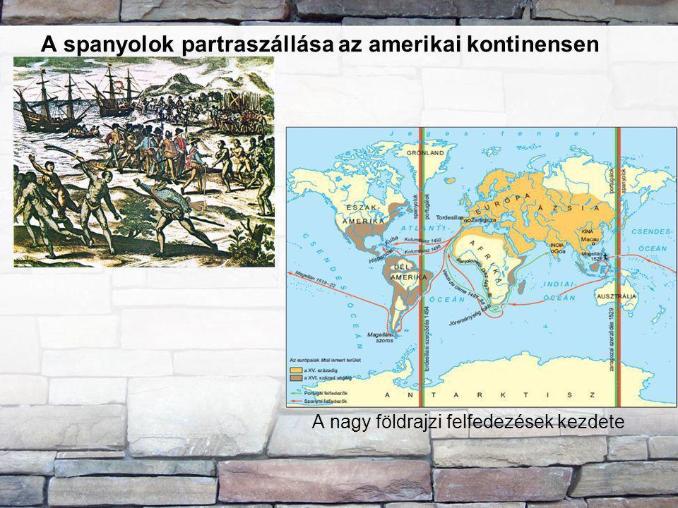 A spanyolok partraszállása az amerikai kontinensen A nagy földrajzi felfedezések kezdete