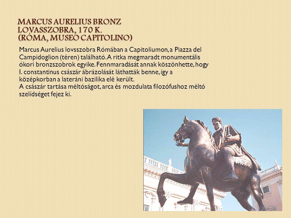 MARCUS AURELIUS BRONZ LOVASSZOBRA, 170 K. (RÓMA, MUSEO CAPITOLINO) Marcus Aurelius lovsszobra Rómában a Capitoliumon, a Piazza del Campidoglion (téren