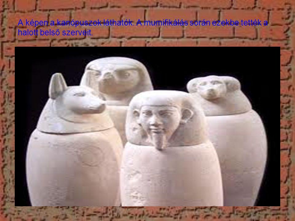 A képen a kanópuszok láthatók. A mumifikálás során ezekbe tették a halott belső szerveit.