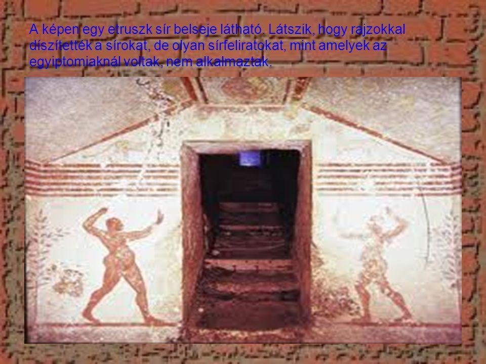 A képen egy etruszk sír belseje látható. Látszik, hogy rajzokkal díszítették a sírokat, de olyan sírfeliratokat, mint amelyek az egyiptomiaknál voltak