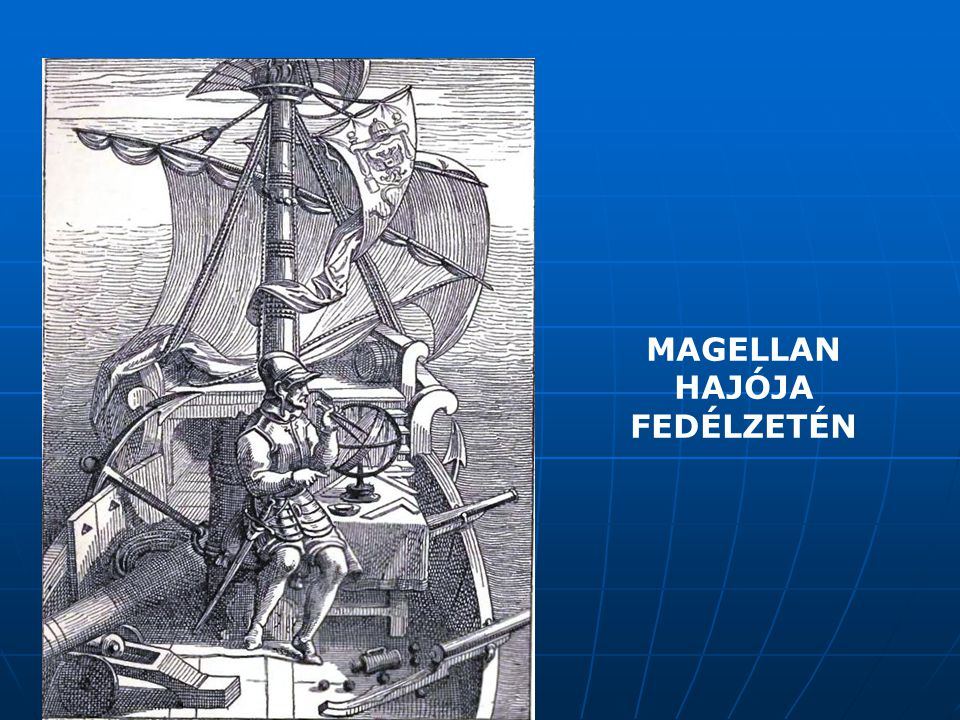 MAGELLAN HAJÓJA FEDÉLZETÉN