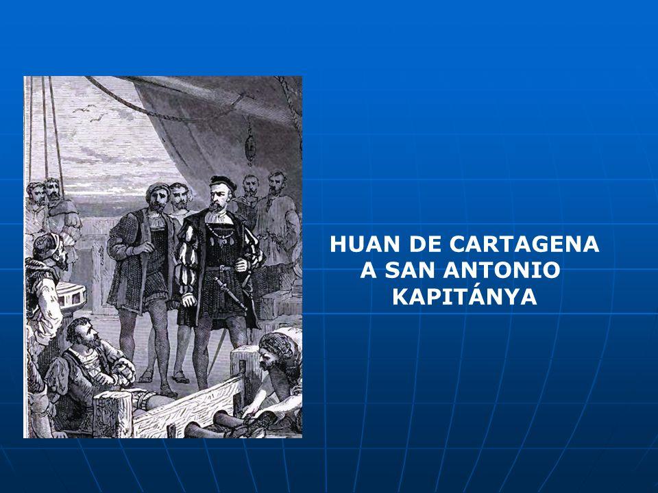 HUAN DE CARTAGENA A SAN ANTONIO KAPITÁNYA