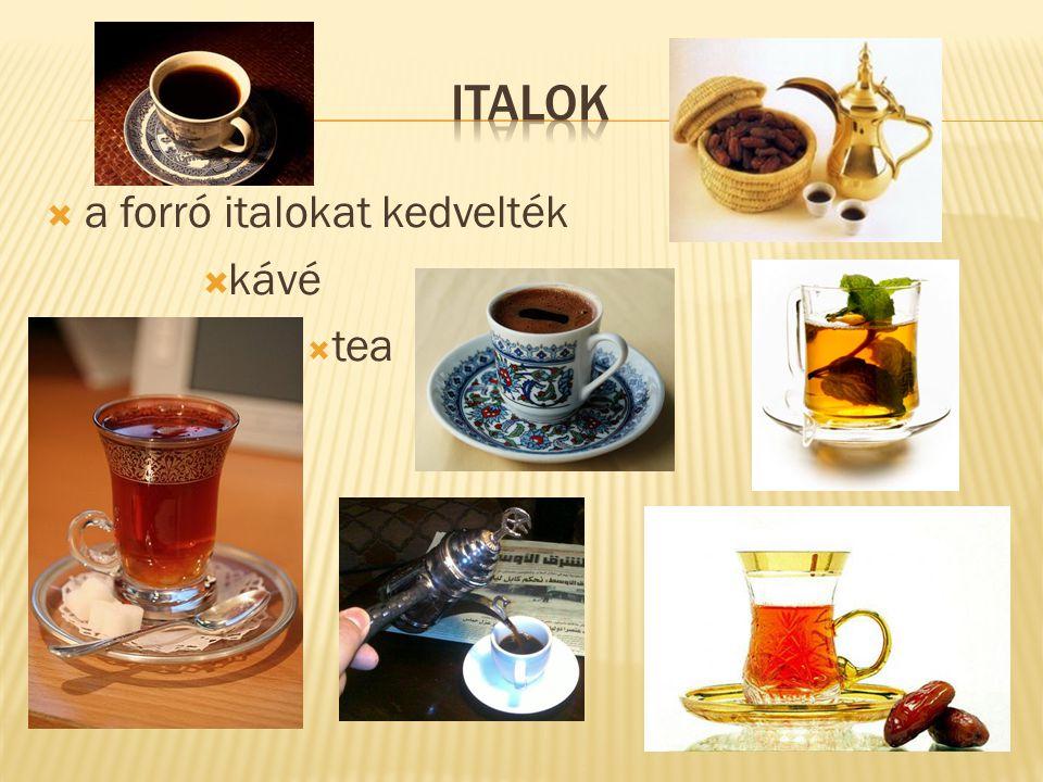  a forró italokat kedvelték  kávé  tea