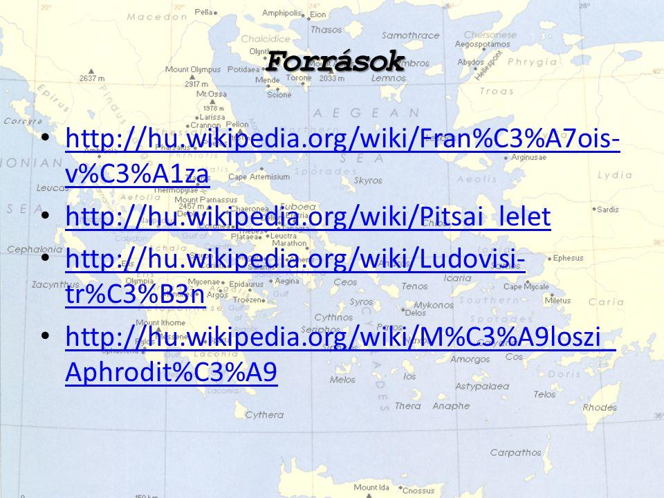 Források http://hu.wikipedia.org/wiki/Fran%C3%A7ois- v%C3%A1za http://hu.wikipedia.org/wiki/Fran%C3%A7ois- v%C3%A1za http://hu.wikipedia.org/wiki/Pits