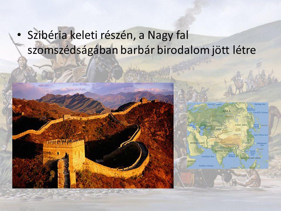 Államszervezet: törzsszövetség Legnagyobb hatalmú uralkodó: Sanjü - Sanjü harcosai ellen emelték a Nagy falat egy írás szerint.