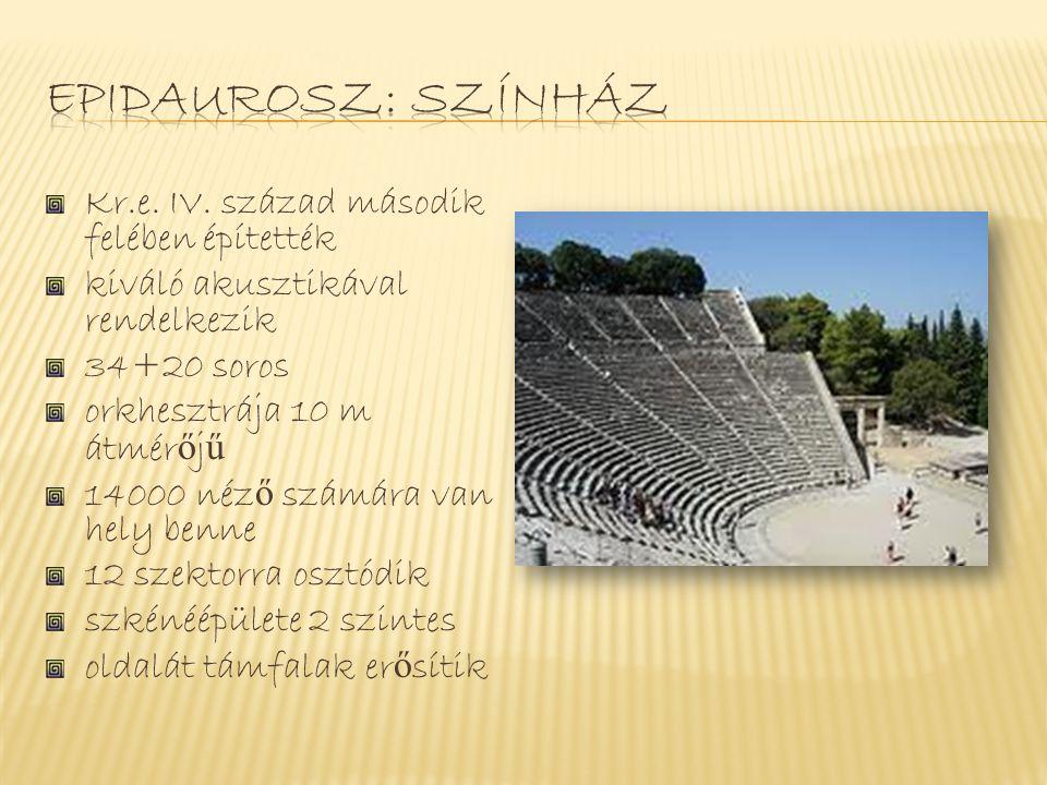 Kr.e. IV. század második felében építették kiváló akusztikával rendelkezik 34+20 soros orkhesztrája 10 m átmér ő j ű 14000 néz ő számára van hely benn