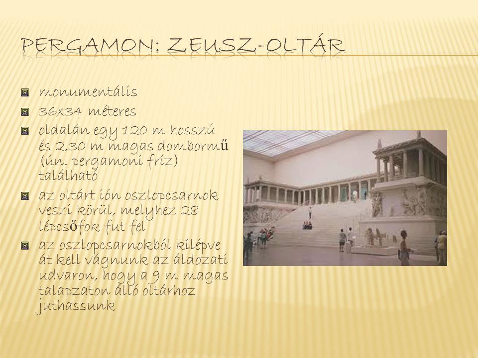 monumentális 36x34 méteres oldalán egy 120 m hosszú és 2,30 m magas domborm ű (ún. pergamoni fríz) található az oltárt ión oszlopcsarnok veszi körül,