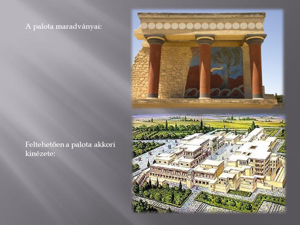 A palota maradványai: Feltehetően a palota akkori kinézete: