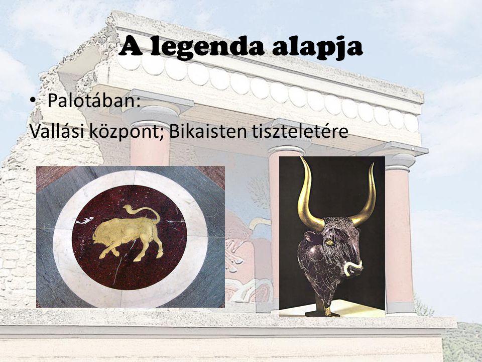 A legenda alapja Palotában: Vallási központ; Bikaisten tiszteletére