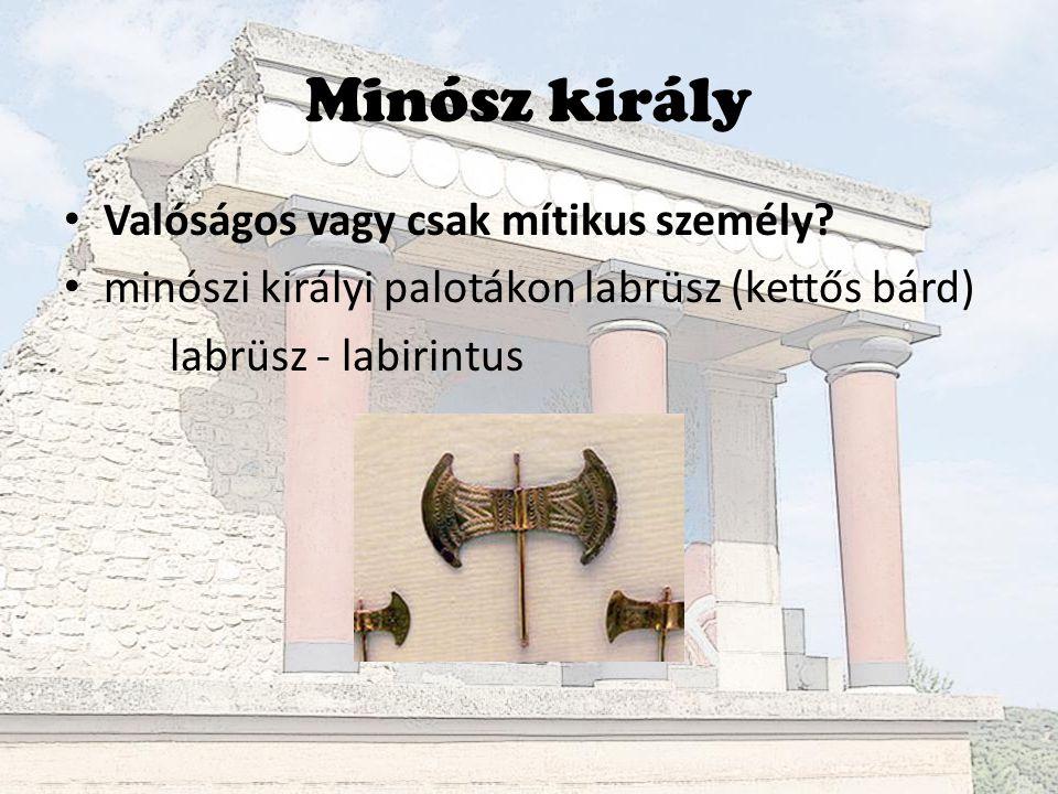 Minósz király Valóságos vagy csak mítikus személy.