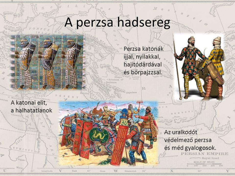 A perzsa hadsereg A katonai elit, a halhatatlanok Perzsa katonák íjjal, nyilakkal, hajítódárdával és bőrpajzzsal. Az uralkodót védelmező perzsa és méd