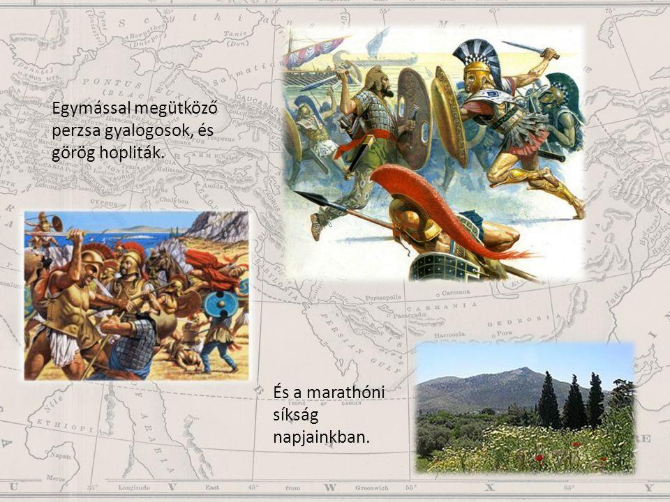 Egymással megütköző perzsa gyalogosok, és görög hopliták. És a marathóni síkság napjainkban.