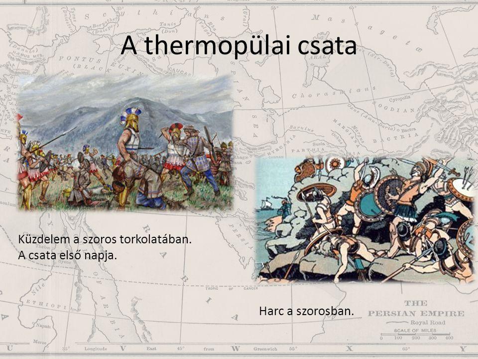A thermopülai csata Küzdelem a szoros torkolatában. A csata első napja. Harc a szorosban.