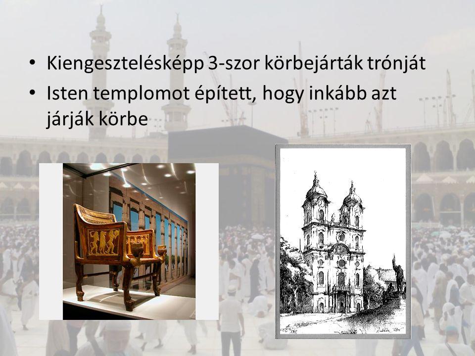 Kiengesztelésképp 3-szor körbejárták trónját Isten templomot épített, hogy inkább azt járják körbe