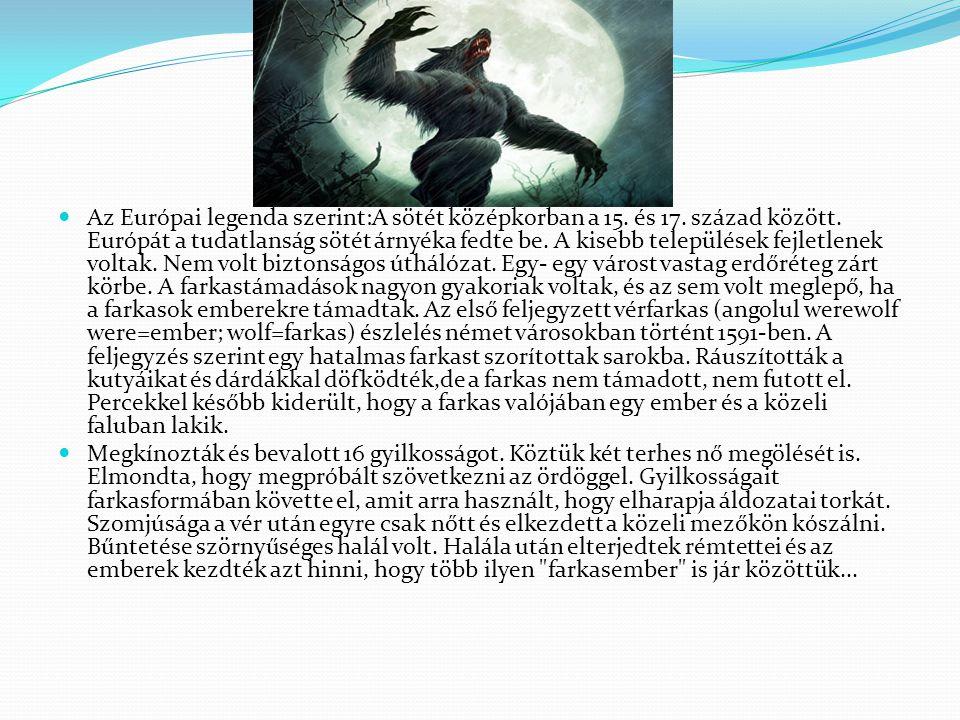 Az Európai legenda szerint:A sötét középkorban a 15.