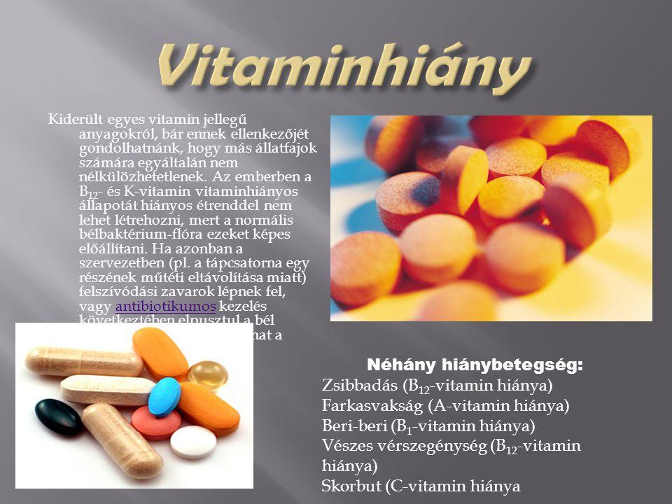  Léteznek dokumentációk arra, hogy egyes vitaminok nagy mennyiségű szedésének mellékhatásai vannak.