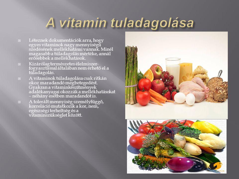 A-vitamin: - a szervezet védekező mehanizmusában vesz részt -csontnő vekedés,növekedés -a látas és a szaruhártya épsége