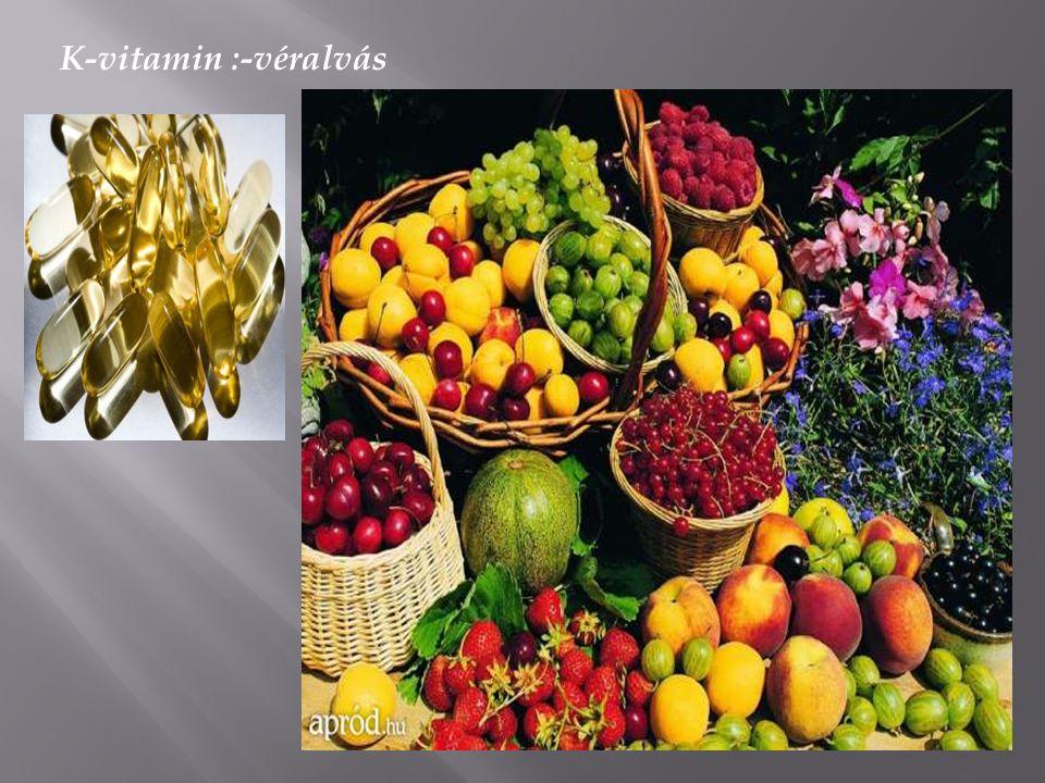 C-vitamin:csont,fog,porc,kötőszövet kollegénfehérje,szintézise