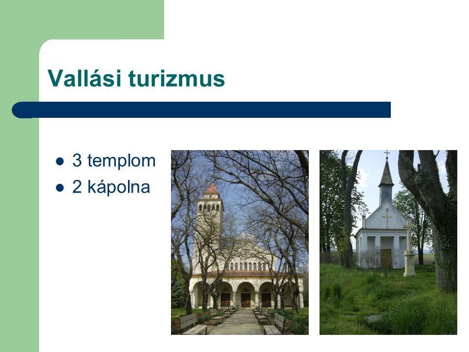 Vallási turizmus 3 templom 2 kápolna