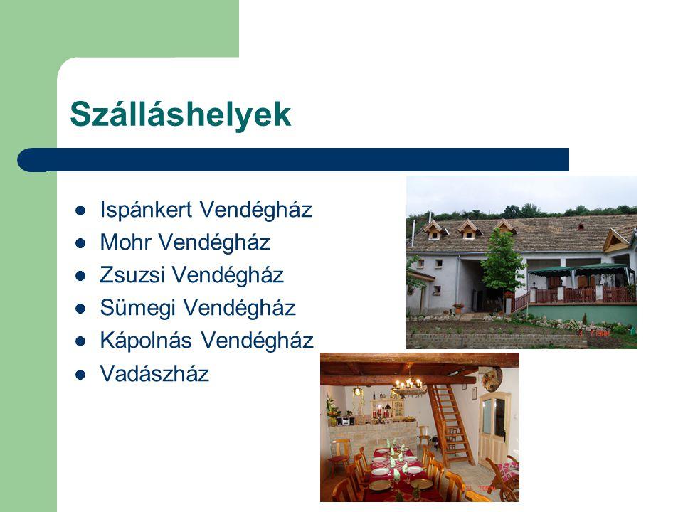 Szálláshelyek Ispánkert Vendégház Mohr Vendégház Zsuzsi Vendégház Sümegi Vendégház Kápolnás Vendégház Vadászház