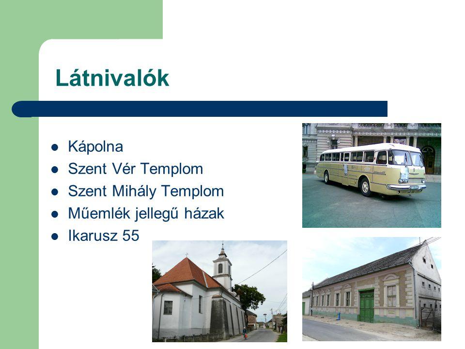 Látnivalók Kápolna Szent Vér Templom Szent Mihály Templom Műemlék jellegű házak Ikarusz 55