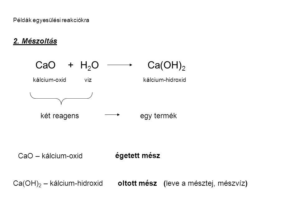 Példák egyesülési reakciókra 2.