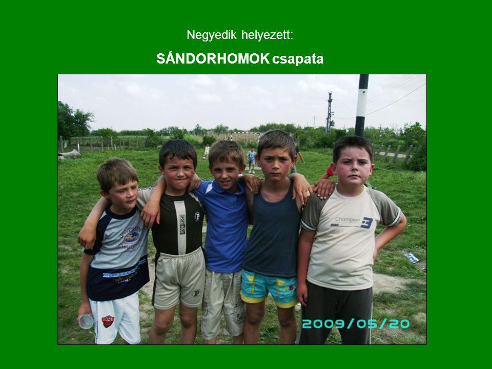 Negyedik helyezett: SÁNDORHOMOK csapata
