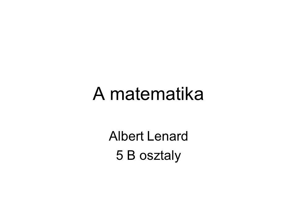 A matematika Albert Lenard 5 B osztaly