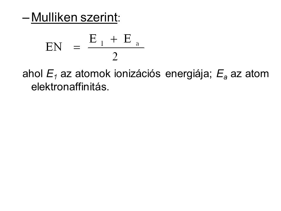 Ha ∆EN=0, akkor a kötés apoláris Ha ∆EN>0, akkor a kötés poláris (a gyakorlatban apolárisnak tekinthető a kovalens kötés akkor, ha ∆EN<0) A molekula polaritását a kötések polaritásának irány és nagyság szerinti összege határozza meg.