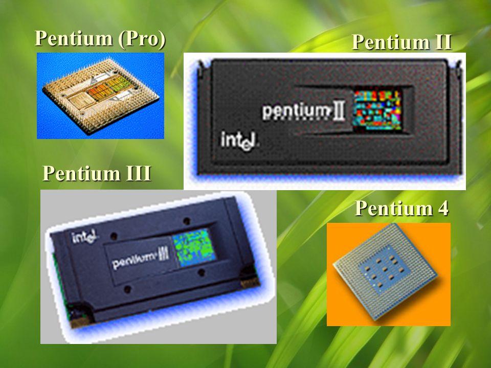 Pentium II Pentium (Pro) Pentium III Pentium 4
