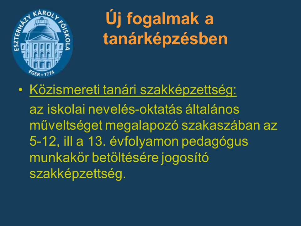 Az EKF-en 2008-tól indítható első tanári szakképzettségek Angoltanár Ének-zenetanár Kommunikáció-tanár Magyartanár Történelemtanár Vizuális- és környezetkultúra-tanár