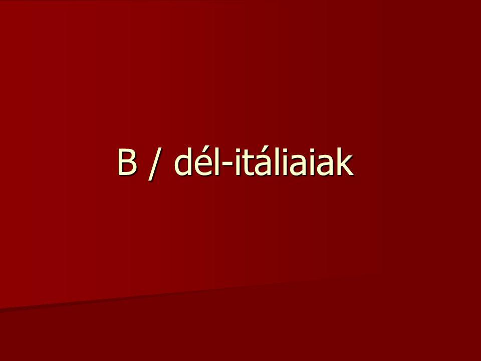 B / dél-itáliaiak B / dél-itáliaiak